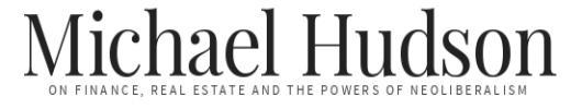 Michael Hudson, sobre finanzas, bienes raíces y los poderes del neoliberalismo